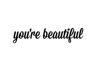 you re beautiful tutorial